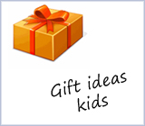 Gift ideas - kids