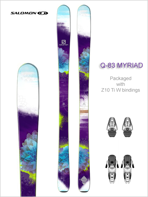 Q-83 MYRIAD skis and Z10 Ti W binding